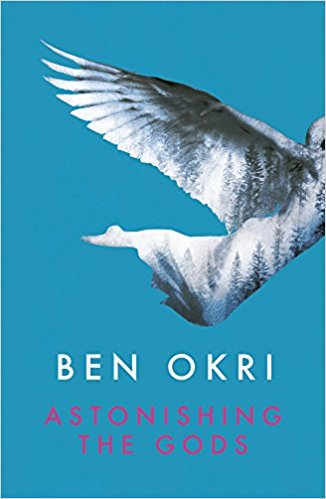 Astonishing the Gods - Ben Okri Book Cover Image