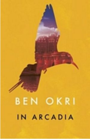 In Arcadia - Ben Okri Book Cover Image