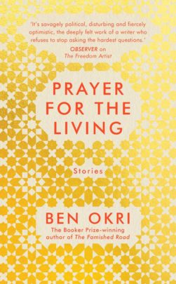 Link to Prayer For The Living - Ben Okri Book