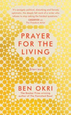 Link to Prayer For The Living - Ben Okri Book