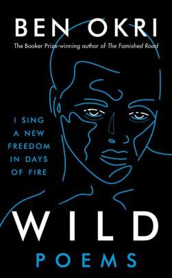 """Link to """"Wild"""" Re-issue 2021 - Ben Okri Book"""